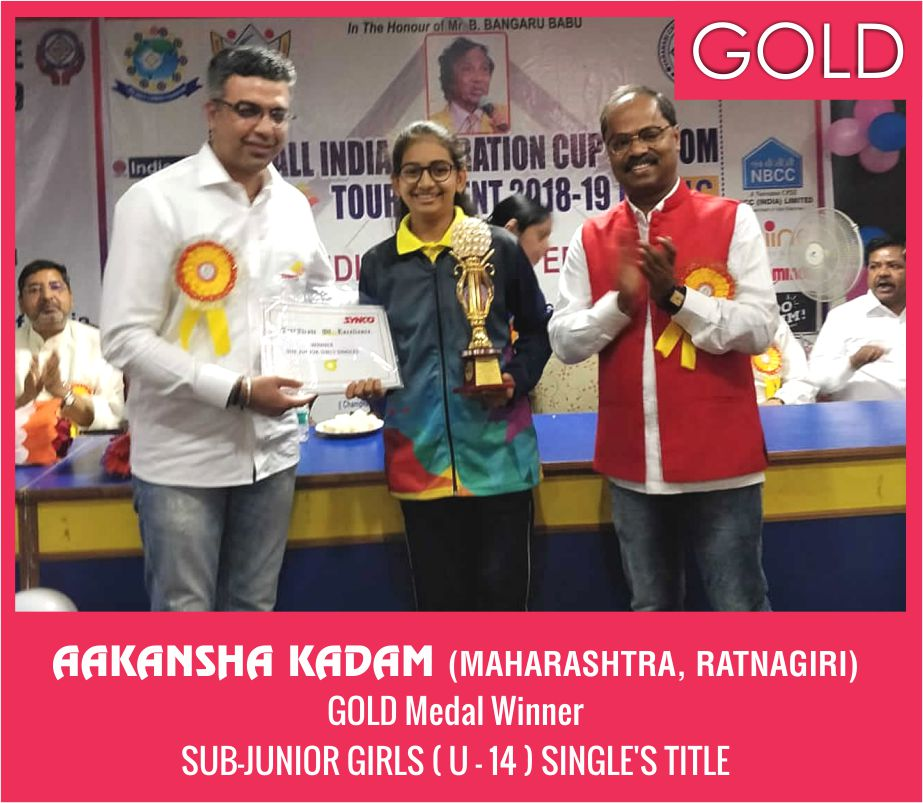 AAKANSHA UDAY KADAM (MAHARASHTRA, RATNAGIRI) SUB-JUNIOR GIRLS ( U - 14 ) SINGLE'S TITLE GOLD MEDAL WINNER